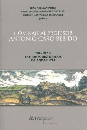 HOMENAJE AL PROFESOR ANTONIO CARO BELLIDO. VOLUMEN II: ESTUDIOS HISTÓRICOS DE ANDALUCÍA