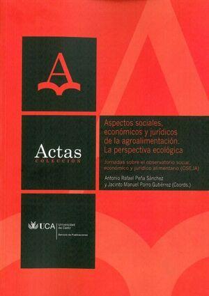 ASPECTOS SOCIALES, ECONÓMICOS Y JURÍDICOS DE LA AGROALIMENTACIÓN. LA PERSPECTIVA ECOLÓGICA