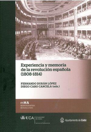 EXPERIENCIA Y MEMORIA DE LA REVOLUCIÓN ESPAÑOLA (1808-1814)