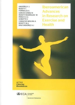 IBEROAMERICAN ADVANCES IN RESEARCH ON EXERCISE AND HEALTH