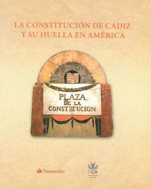 LA CONSTITUCIÓN DE CÁDIZ Y SU HUELLA EN AMÉRICA