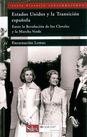 ESTADOS UNIDOS Y LA TRANSICIÓN ESPAÑOLA ENTRE LA REVOLUCIÓN DE LOS CLAVELES Y LA MARCHA VERDE