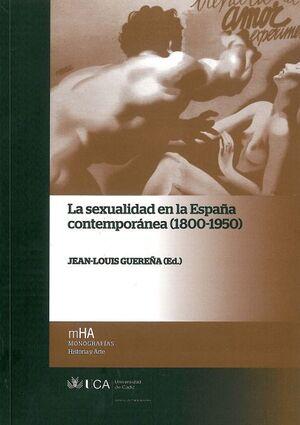 SEXUALIDAD EN LA ESPAÑA CONTEMPORÁNEA (1800-1950), LA