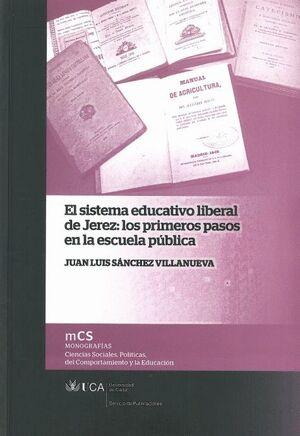 SISTEMA EDUCATIVO LIBERAL DE JEREZ: LOS PRIMEROS PASOS EN LA ESCUELA PÚBLICA, EL