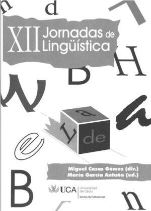 JORNADAS DE LINGÜÍSTICA, XII (CÁDIZ, 30 DE MARZO AL 1 DE ABRIL DE 2009)