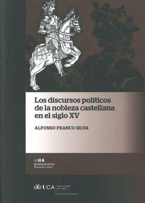 LOS DISCURSOS POLÍTICOS DE LA NOBLEZA CASTELLANA EN EL SIGLO XV