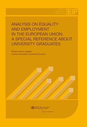 ANALYSIS ON EQUALITY AND EMPLOYMENT IN THE EUROPEAN UNION: A SPECIAL REFERENCE ABOUT UNIVERSITY GRADUATES