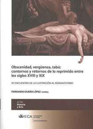 OBSCENIDAD, VERGÜENZA, TABÚ: CONTORNOS Y RETORNOS DE LO REPRIMIDO ENTRE SIGLOS XVIII Y XIX