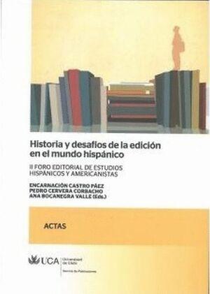 HISTORIA Y DESAFÍOS DE LA EDICIÓN EN EL MUNDO HISPÁNICO