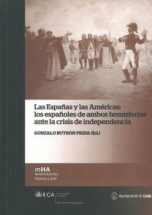 LAS ESPAÑAS Y LAS AMÉRICAS: LOS ESPAÑOLES DE AMBOS HEMISFERIOS ANTE LA CRISIS DE INDEPENDENCIA