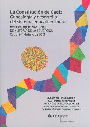 LA CONSTITUCIÓN DE CÁDIZ. GENEALOGÍA Y DESARROLLO DEL SISTEMA EDUCATIVO LIBERAL.