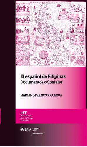 EL ESPAÑOL DE FILIPINAS. DOCUMENTOS COLONIALES