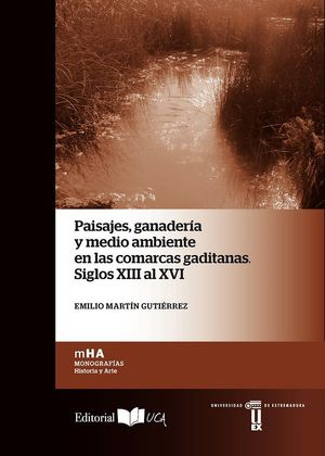 PAISAJES, GANADERÍA Y MEDIO AMBIENTE EN LAS COMARCAS GADITANAS. SIGLOS XIII AL XVI