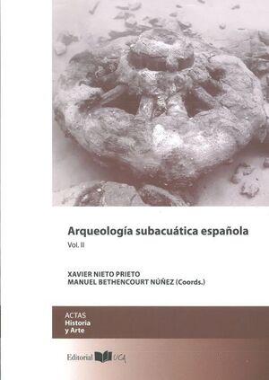 ARQUEOLOGÍA SUBACUÁTICA ESPAÑOLA VOL. II
