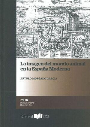 LA IMAGEN DEL MUNDO ANIMAL EN LA ESPAÑA MODERNA