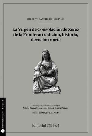 LA VIRGEN DE CONSOLACIÓN DE XEREZ DE LA FRONTERA: TRADICIÓN, HISTORIA, DEVOCIÓN Y ARTE