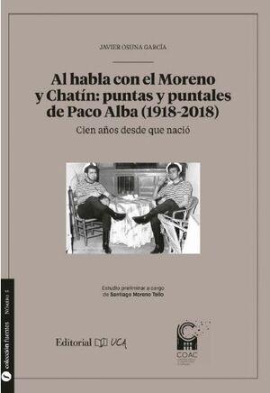 AL HABLA CON EL MORENO Y CHATÍN: PUNTAS Y PUNTALES DE PACO ALBA (1928-2018)