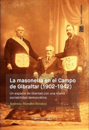 LA MASONERÍA EN EL CAMPO DE GIBRALTAR (1902-1942)
