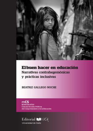 EL BUEN HACER EN EDUCACIÓN. NARRATIVAS CONTRAHEGEMÓNICAS Y PRÁCTICAS INCLUSIVAS