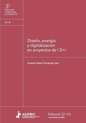 DISEÑO, ENERGÍA Y DIGITALIZACIÓN EN PROYECTOS DE I D+I