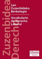 LAN ZUZENBIDEKO BERBATEGIA/VOCABULARIO DE DERECHO LABORAL