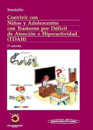 CONVIVIR CON NIÑOS Y ADOLESCENTES CON TRASTORNOS POR DÉFICIT DE ATENCIÓN E HIPERACTIVIDAD (TDAH)