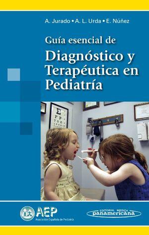 GUÍA ESENCIAL DE DIAGNÓSTICO Y TERAPÉUTICA EN PEDIATRÍA