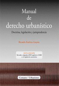 MANUAL DE DERECHO URBANISTICO. DOCTRINA, LEGISLACIÓN Y JURISPRUDENCIA