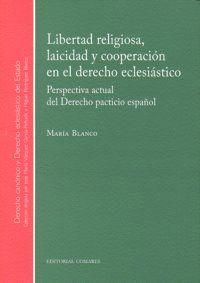 LIBERTAD RELIGIOSA, LAICIDAD Y COOPERACIÓN EN EL DERECHO ECLESIÁSTICO PERSPECTIVA ACTUAL DEL DERECHO