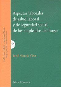 ASPECTOS LABORALES DE SALUD LABORAL Y DE SEGURIDAD SOCIAL DE LOS EMPLEADOS DEL HOGAR