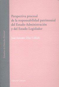 PERSPECTIVA PROCESAL DE LA RESPONSABILIDAD PATRIMONIAL DEL ESTADO-ADMINISTRACION  Y DEL ESTADO-LEGIS