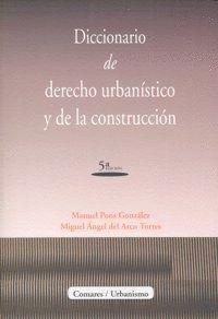 DICCIONARIO DE DERECHO URBANISTICO Y DE LA CONSTRUCCION.