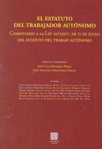 EL ESTATUTO DEL TRABAJADOR AUTONOMO . COMENTARIO A LA LEY 20/2007, DE 11 DE JULIO, DEL ESTATUTO DEL
