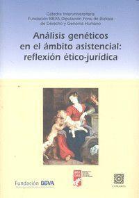 ANÁLISIS GENÉTICOS EN EL ÁMBITO ASISTENCIAS REFLEXIÓN ÉTICO-JURDICA