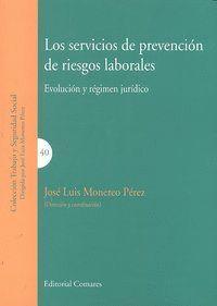 LOS SERVICIOS DE PREVENCION DE RIESGOS LABORALES. . EVOLUCIÓN Y RÉGIMEN JURDICO.