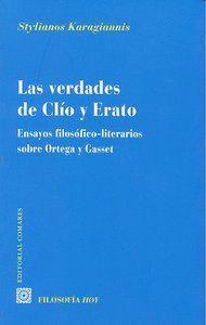 LAS VERDADES DE CLIO Y ERATO. ENSAYOS FILOSÓFICO-LITERARIOS SOBRE ORTEGA Y GASSET