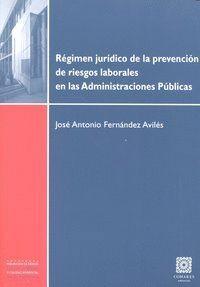 REGIMEN JURIDICO DE LA PREVENCION DE RIESGOS LABORALES EN LAS ADMINISTRACIONES PUBLICAS. ADMINISTRAC