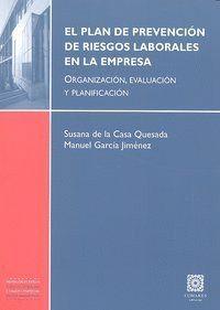 EL PLAN DE PREVENCION DE RIESGOS LABORALES EN LA EMPRESA. ORGANIZACIÓN, EVALUACIÓN Y PLANIFICACIÓN