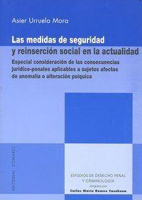 LAS MEDIDAS DE SEGURIDAD Y REINSERCION SOCIAL EN LA ACTUALIDAD. ESPECIAL CONSIDERACIÓN DE LAS CONSEC