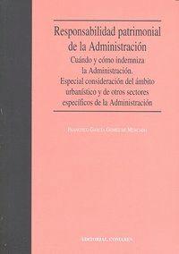 RESPONSABILIDAD PATRIMONIAL DE LA ADMINISTRACION. CUÁNDO Y CÓMO INDEMNIZA LA ADMINISTRACIÓN. ESPECIA
