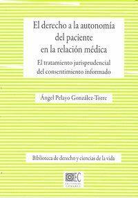 EL DERECHO A LA AUTONOMIA DEL PACIENTE EN LA RELACION MEDICA. EL TRATAMIENTO JURISPRUDENCIAL DEL CON