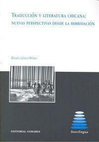 TRADUCCION Y LITERATURA CHICANA NUEVAS PERSPECTIVAS HIBRIDAC