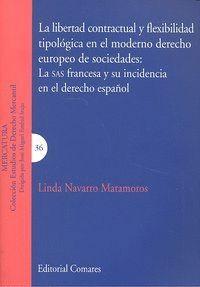 LA LIBERTAD CONTRACTUAL Y FLEXIBILIDAD TIPOLOGICA EN EL MODERNO DERECHO EUROPEO DE SOCIEDADES. LA SA