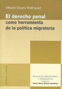 DERECHO PENAL COMO HERRAMIENT DE LA POLITICA MIGRATORIA
