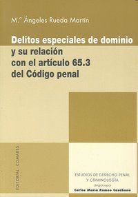 DELITOS ESPECIALES DE DOMINIO Y SU RELACION ARTICULO 65.3 CO