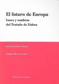 FUTURO DE EUROPA LUCES Y SOMBRAS DEL TRABAJO DE LISBOA