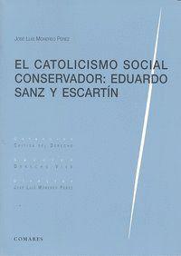 CATOLICISMO SOCIAL CONSERVADOR EDUARDO SANZ Y ESCARTIN