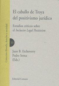 CABALLO DE TROYA DEL POSITIVISMO JURIDICO,EL