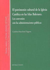 EL PATRIMONIO CULTURAL DE LA IGLESIA CATOLICA EN LAS ISLAS BALEARES. LOS CONVENIOS CON LAS ADMINISTR