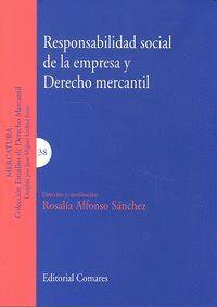 RESPONSABILIDAD SOCIAL DE LA EMPRESA Y DERECHO MERCANTIL.